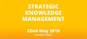 Strategic Knowledge Management @ London (tbc)