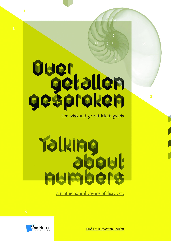 Titel: Over getallen gesproken, Een wiskundige ontdekkingsreis / Talking about numbers, A mathematical voyage of discovery