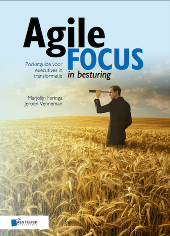 Agile FOCUS in besturing. Pocketguide voor executives in transformatie.